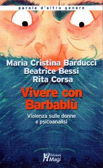 """""""Vivere con Barbablù. Violenza sulle donne e psicoanalisi"""" di M.C. Barducci, B. Bessi e R. Corsa. Recensione di Lucia Monterosa"""