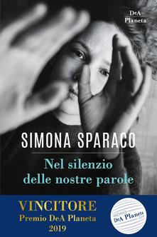 """""""Nel silenzio delle nostre parole"""" di S. Sparaco. Recensione di M. Pappa"""