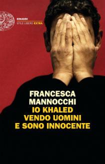 """""""Io Khaled vendo uomini e sono innocente"""" di F. Mannocchi. Recensione di D. Federici"""