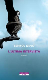 """""""L'ultima intervista"""" di E. Nevo. Recensione a cura di R. Valdrè"""