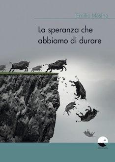"""""""La speranza che abbiamo di durare"""" di E. Masina. Recensione di L. Merolli"""