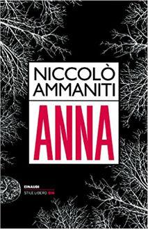 """""""Anna"""" di N. Ammaniti. Recensione di G. Giustino"""