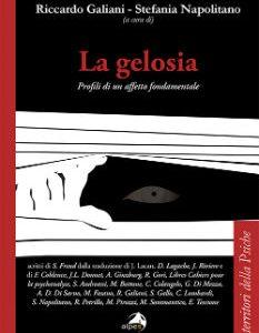 """""""La gelosia. Profili di un affetto fondamentale"""" di R. Galiani e S. Napolitano"""