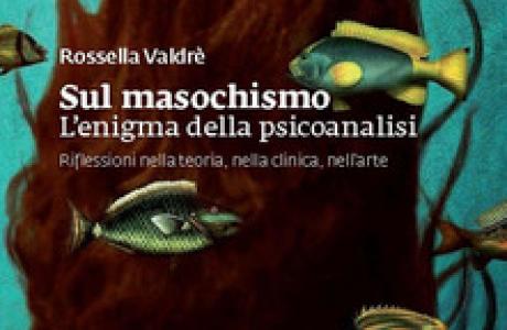 """www.psichiatria online 12/7/20 Recensione a """"Sul masochismo. L'enigma della psicoanalisi"""" di R. Valdrè"""