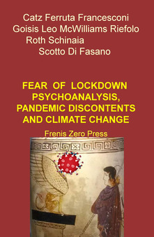 """Fear  of  lockdown. Psychoanalysis, pandemic discontents and  climate change"""
