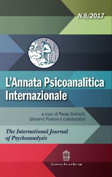 Annata Psicoanalitica Internazionale, 9/2017, a cura di Paola Golinelli, Giovanni Foresti e collaboratori, Fioriti, Roma (2017)