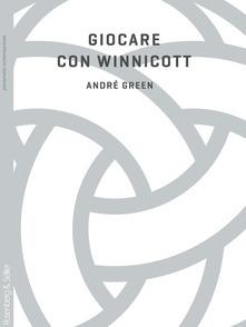 """""""Giocare con Winnicott"""" di A. Green"""