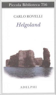 """""""Helgoland""""di C. Rovelli. Recensione di G. Mattana  1"""