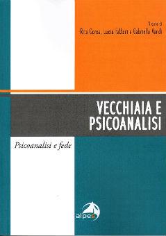 """""""Vecchiaia e psicoanalisi"""" di R. Corsa, L. Fattori e G. Vandi"""
