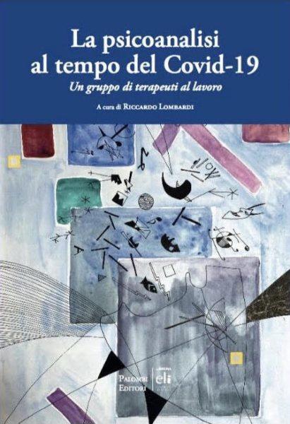 """""""La Psicoanalisi al tempo del Covid 19"""" di R. Lombardi 1"""