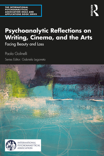 Psychoanalytic Reflections on Writing, Cinema, and the Arts di Paola Golinelli