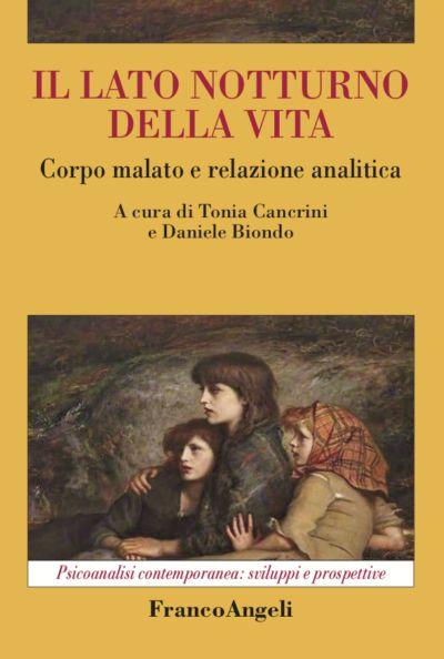 Il lato notturno della vita. Corpo malato e relazione analitica, A cura di Tonia Cancrini e Daniele Biondo. Recensione di I. Ruggiero