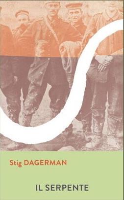 """""""Il serpente"""" di S. Dagerman. Recensione di D. Federici"""