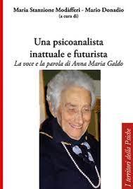 """""""Una psicoanalista inattuale e futurista"""" a cura di M. Stanzione Modafferi, M. Donadio. Recensione di R. Musella"""