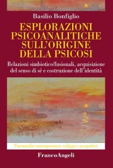 """""""Esplorazioni psicoanalitiche sull'origine della psicosi"""" di B. Bonfiglio"""
