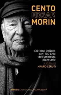 """""""Cento Edgar Morin"""" A cura di M. Ceruti Recensione di P. Ferri"""